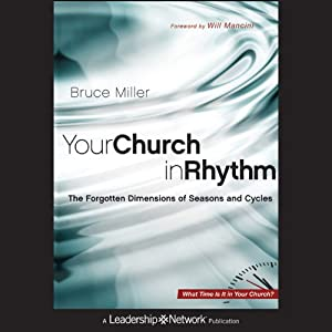 Your Church in Rhythm: The Forgotten Dimensions of Seasons and Cycles Audiobook