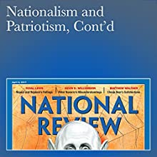 Nationalism and Patriotism, Cont'd Periodical by Ramesh Ponnuru Narrated by Mark Ashby