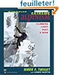 Extreme Alpinism: Climbing Light, Fas...