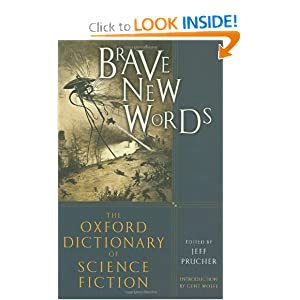 Brave New Words: The Oxford Dictionary of Science Fiction by Jeff Prucher