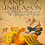 Land of Unreason | L. Sprague de Camp,Fletcher Pratt