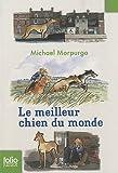 echange, troc Michael Morpurgo - Le meilleur chien du monde