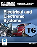 img - for ASE Test Preparation - T6 Electrical and Electronic System (ASE Test Prep for Medium/Heavy Duty Truck: Electrical/Electronic Test T6) book / textbook / text book