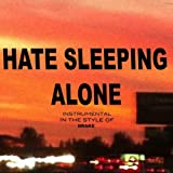 Hate Sleeping Alone (Drake Tribute) [Karaoke] [Explicit]