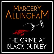 The Crime at Black Dudley: An Albert Campion Mystery | [Margery Allingham]