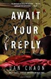 Await Your Reply: A Novel (Random House Reader's Circle)