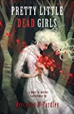 img - for Pretty Little Dead Girls: A Novel of Murder book / textbook / text book