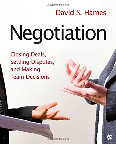 Negotiation: Closing Deals, Settling Disputes, and Making...