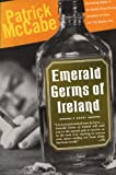 Emerald Germs of Ireland (006095678X) by McCabe, Patrick