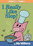 img - for I Really Like Slop! (An Elephant and Piggie Book) book / textbook / text book