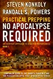 Practical Prepping: No Apocalypse Required: Companion Book to The Jakarta Pandemic and The Perseid Collapse Series (An Everyday Approach to Disaster Preparedness 1)