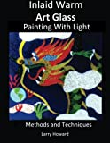 img - for Inlaid Warm Art Glass: Painting With Light book / textbook / text book