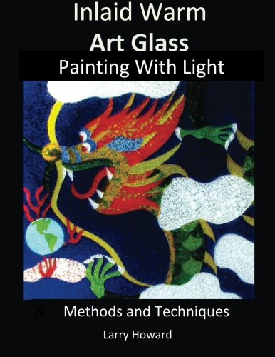 Inlaid Warm Art Glass: Painting With  Light