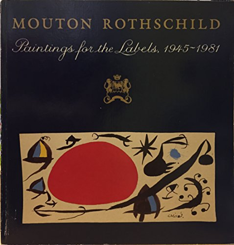 Mouton Rothschild Rev Ed: Paintings for the Labels, 1945-81 (Cuisine)