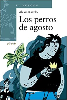 Los perros de agosto/ The August's Dogs (El Volcan) (Spanish Edition