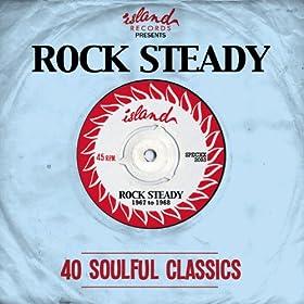 Island Presents: Rock Steady