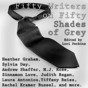 Fifty Writers on Fifty Shades of Grey | [Lori Perkins]
