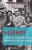 img - for Allende : C mo la Casa Blanca provoc  su muerte (Spanish Edition) book / textbook / text book