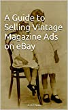 A Guide to Selling Vintage Magazine Ads on eBay