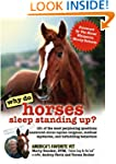 Why Do Horses Sleep Standing Up?: 101...