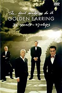 Golden Earring - The Devil Made Us Do It - 35 Years - 27 Clips