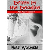 &#34;Driven by the Deadline&#34; - a short story (Aleyi)di Misti Wolanski