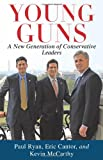 Young Guns: A New Generation of Conservative Leaders (1451607342) by Ryan, Paul