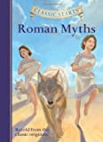 Classic Starts™: Roman Myths (Classic Starts™ Series)