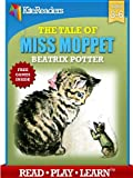 The Story of Miss Moppet  --- READ-PLAY-LEARN edition with Free Games Inside --- (KiteReaders Classics)