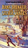 Hans Brinker or the Silver Skates (Complete and Unabridged) (0812533429) by Mary Mapes Dodge