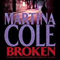 Broken (       UNABRIDGED) by Martina Cole Narrated by Annie Aldington