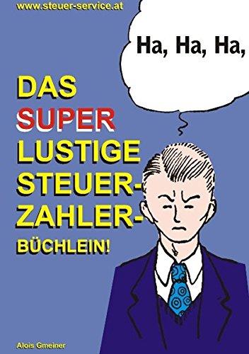 Das super lustige Steuerzahler Büchlein  [Gmeiner, Alois] (Tapa Blanda)