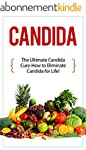 Candida: The Ultimate Candida Cure Gu...