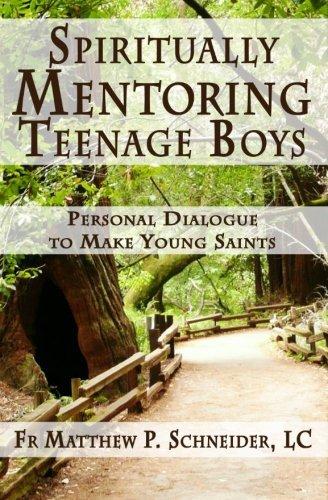 Spiritually Mentoring Teenage Boys: Personal Dialogue To Make Young Saints