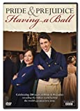 Pride And Prejudice: Having A Ball [DVD]