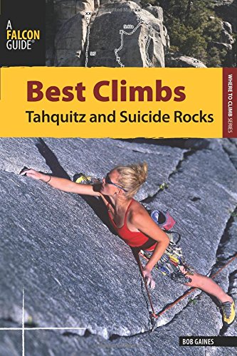 Best Climbs Tahquitz and Suicide Rocks (Falcon Guides)