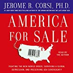 America for Sale: Fighting the New World Order, Surviving a Global Depression, Preserving US Sovereignty | Jerome R. Corsi