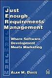 Just Enough Requirements Management: Where Software Development Meets Marketing (Dorset House eBooks)