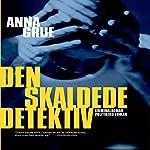 Den skaldede detektiv (Dan Sommerdahl-serien 4) | Anna Grue