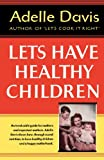 img - for Let's Have Healthy Children book / textbook / text book