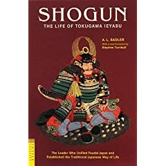 【クリックで詳細表示】Shogun - 将軍徳川家康の生涯 (タトルクラシック): A. L. サドラー, A. L. Sadler: 本
