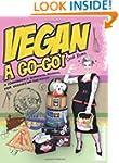 Vegan � Go-Go!: A Cookbook & Survival...