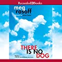 There Is No Dog Audiobook by Meg Rosoff Narrated by Steven Boyer