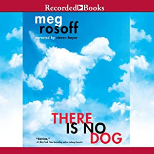 There Is No Dog | [Meg Rosoff]