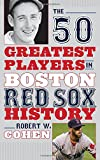 The 50 Greatest Players in Boston Red Sox History