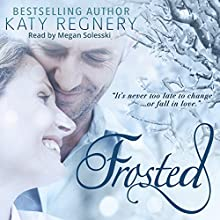 Frosted (       UNABRIDGED) by Katy Regnery Narrated by Megan Solesski