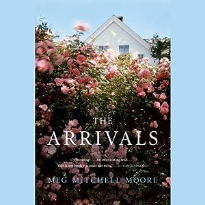 The Arrivals: A Novel | [Meg Mitchell Moore]