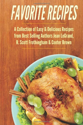 Favorite Recipes: A Collection Of Easy & Delicious Recipes From Best Selling Aut