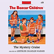 The Mystery Cruise: The Boxcar Children Mysteries, Book 29 (       UNABRIDGED) by Gertrude Chandler Warner Narrated by Tim Gregory