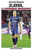 Zlatan, le ph�nom�ne Ibrahimovic